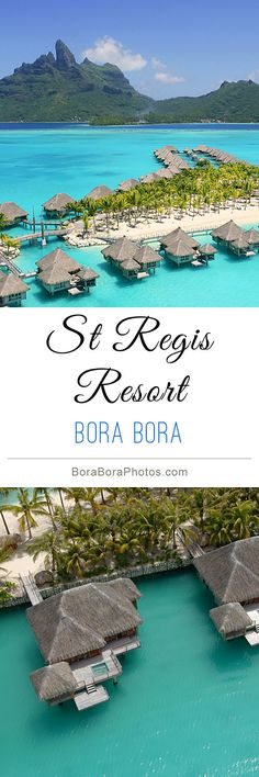 The prestigious St. Regis Resort and Spa in #BoraBora part of a luxury collection of hotels in French Polynesia.