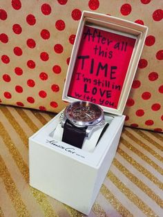 """After all this TIME I'm still in love with you."" Cute saying to go along with a gift for your boyfriend or husband.:"