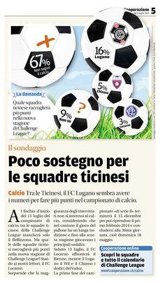 IL SONDAGGIO (d'archivio) — Pubblicato il 9 luglio 2013 — Poco sostegno per le squadre ticinesi. Tratto dal nostro e-paper: http://epaper.cooperazione.ch
