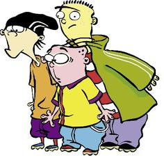 Ed, Edd and Eddy was a really strange show thinking back on it now. The three boys were so dumb and just wanted jawbreakers.