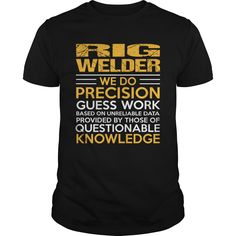 RIG WELDER T-Shirts, Hoodies. SHOPPING NOW ==► https://www.sunfrog.com/LifeStyle/RIG-WELDER-114720360-Black-Guys.html?id=41382