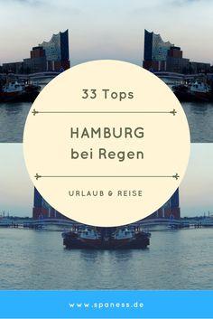 Hamburg - 33 Regenwetter Tipps und Tops für die Hansestadt Hamburg.