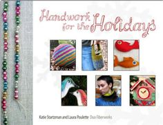 """Winner of our Book Giveaway: """"Handwork for the Holidays""""  http://felting.craftgossip.com/2012/05/18/winner-of-our-book-giveaway-handwork-for-the-holidays/"""