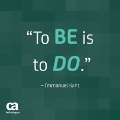 """To be is to do."" ~ Immanuel Kant #quote #motivation"