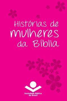 Mulheres Da Biblia 2018 Com Imagens Mulheres Teologia