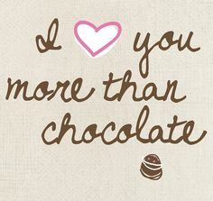 I Love You More Than Chocolate  Art Print - Available Sizes: 5x7, 8x10, 11x14 or 12x18