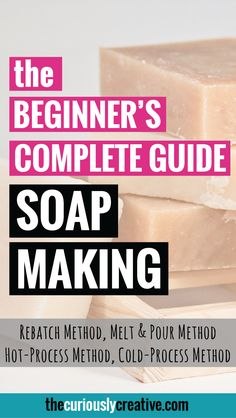 So you want to get into soap making? This guide covers everything from supplies, ingredients, cold process, hot process, melt and pour and rebatch method!