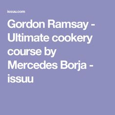 Gordon Ramsay - Ultimate cookery course by Mercedes Borja - issuu