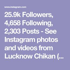 25.9k Followers, 4,658 Following, 2,303 Posts - See Instagram photos and videos from Lucknow Chikan (@lucknow.chikan.couture)