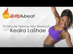 10 Minute Cardio Dance Abs Workout: Burn to the Beat- Keaira LaShae - YouTube