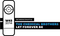 The Chemical Brothers - Let Forever Be 'diz weekz shuffle' © 2014 dizizsander. #music