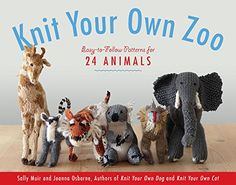 Knit Your Own Zoo by Sally Muir. Knitting patterns for 24 wild animals. These knitted animals in miniature are much easier to look after than the real things - they don't need feeding, they won't make a mess and they take up hardly any room! Animal Knitting Patterns, Stuffed Animal Patterns, Crochet Patterns, Hat Patterns, Free Knitting, Baby Knitting, Knitting Books, Zoo Book, Knitted Animals