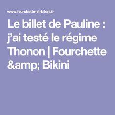 Le billet de Pauline : j'ai testé le régime Thonon   Fourchette & Bikini