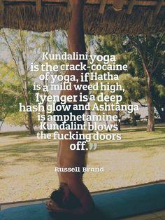 Yoga is a drug.                                                                                                                                                      More
