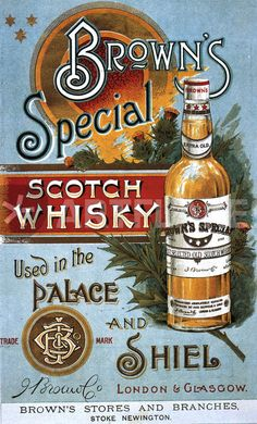 Print of BrownA•s Special Whisky UK whisky alcohol whiskey advert Browns Scotch Scottish Vintage Labels, Vintage Ads, Vintage Posters, Poster Ads, Advertising Poster, Scotch Whisky, Glasgow Uk, Vintage Typography, Old Ads