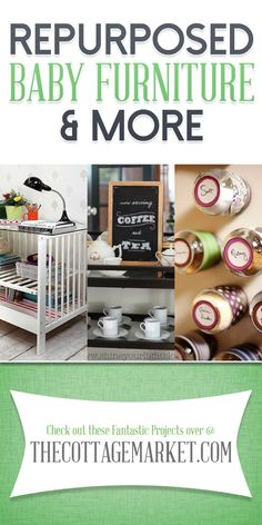 Repurposed Baby Furniture ...you will be amazed how a crib transforms into a desk...chalkboard menu boards...spice racks...a toddlers creative station and more!