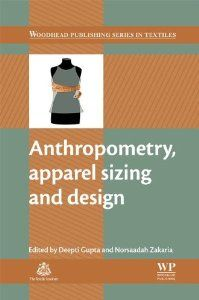 Anthropometry, apparel sizing and design (Woodhead Publishing Series in Textiles): Deepti Gupta, Norsaadah Zakaria: 9780857096814: Amazon.com: Books