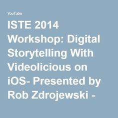 ISTE 2014 Workshop: Digital Storytelling With Videolicious on iOS- Presented by Rob Zdrojewski - YouTube