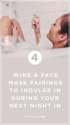From cabernet sauvignon and L'Oréal Paris Pure-Clay Masks to riesling and Lancôme Hydra-Intense Masque to sherry and Kiehl's Ultra Facial Overnight Hydrating Masque, we share the best wine and face mask pairings to enjoy on your next night in, here.
