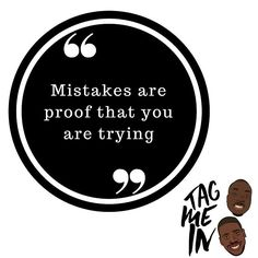 Mistakes are proof that you are trying. You have to embrace each mistake. #quote #20s #lessons #mistakes  #advice #millennials ..................................................... Listen to us on soundcloud and apple podcast now. Follow link in bio >> tagmeinpodcast.co.uk #tagmeinpodcast #tmi #podcast #blackpodcast #blackpodcaster #blackpodcasters #podcastlife #podcaster #blackexcellence #melanin #blackbritish #britishpodcast