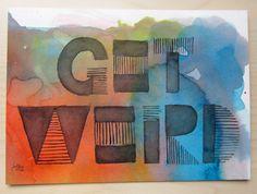 'get weird' watercolor graphic