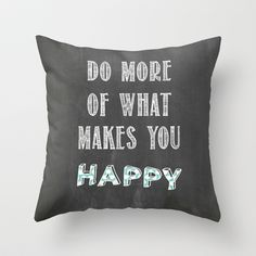 Quote, inspiration chalk board  Throw Pillow by Natalie French  - $20.00