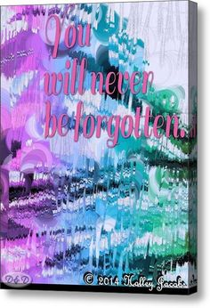 Never Be Forgotten Acrylic Print By Holley Jacobs