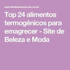 Top 24 alimentos termogênicos para emagrecer - Site de Beleza e Moda