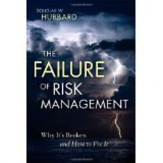 """http://baotoanvon.com/books/0470387955.isbn The Failure of Risk Management: Why It's Broken and How to Fix It (Hardcover) , credit crisis , decision analysis , disaster recovery , douglas hubbard , risk , risk analysis , risk management  An essential guide to the calibrated risk analysis approachThe Failure of Risk Management takes a close look at misused and misapplied basic analysis methods and shows how some of the most popular """"risk management"""" methods are no better than astrology…"""