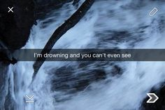 I'm drowning and you can't even see Snapchat Captions, Snapchat Quotes, Snapchat Stories, Snapchat Ideas, Snap Quotes, Me Quotes, Qoutes, Anger Quotes, Post Quotes