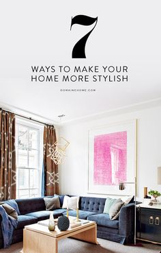 7 things you can do to make your home more stylish