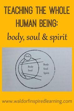 Teaching the Whole Human Being: Body, Soul & Spirit