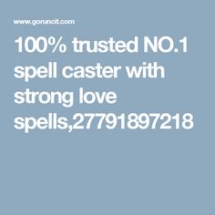 trusted spell caster with strong love Lost Love Spells, Spell Caster, Free Classified Ads, Romance And Love, Strong Love, Spelling, Professor, The 100, Trust