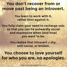 "People usually mean well when they say they ""recovered"" from being an introvert, or that they ""got over it."" They don't mean to disparage introversion. But it does. It's more likely the person was shy/had social anxiety, and/or they were never introverted to begin with. What's true more often than not is that the person learned how to honor their introvert energy + it gave them more energy to be social. Or they learned skills that supported more outgoing behaviors. That's all healthy and…"