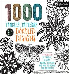 1, 000 Tangles, Patterns & Doodled Designs: Hundreds of tangles, designs, borders, patterns and more to inspire your creativity!: Walter Foster Creative Team: 9781633221437: Amazon.com: Books