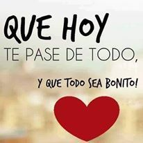 Que hoy te pase de todo y que todo sea bonito !! 😘 Good Morning Messages, Good Morning Good Night, Good Morning Quotes, Positive Phrases, Positive Vibes, Positive Quotes, Mr Wonderful, Happy Birthday Wishes, Birthday Cards