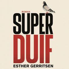 Superduif   Esther Gerritsen: Esther Gerritsen was auteur van het Boekenweekgeschenk 2016, debuteerde in 2000. Haar roman 'Superduif'…