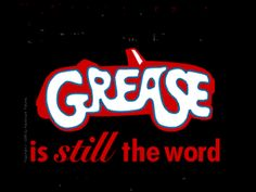 """""""GREASE is still the world""""  Beauty school dropout"""
