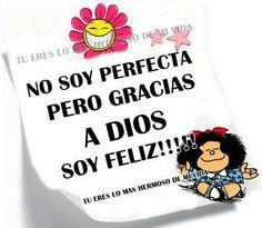 No soy perfecta pero soy feliz!
