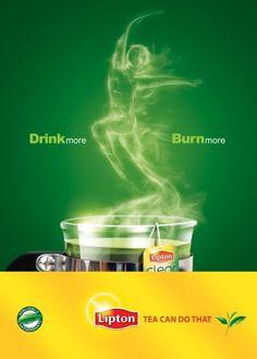 Lipton Green Tea   Drink More… Burn More