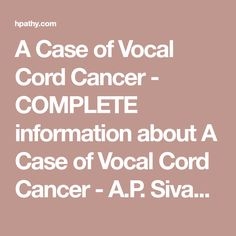 A Case of Vocal Cord Cancer - COMPLETE information about A Case of Vocal Cord Cancer - A.P. Sivakumaran
