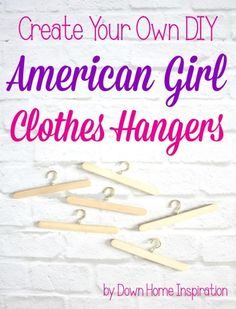 Adorable and easy to create, these DIY American Girl clothes hangers are the perfect way to hang your doll's clothing and accessories. clothing and accessories Create Your Own DIY American Girl Clothes Hangers - Down Home Inspiration American Girl Outfits, Ropa American Girl, American Girl Crafts, American Doll Clothes, American Girl Storage, American Girl Doll Bed, Doll Clothes Hangers, Sewing Doll Clothes, Doll Clothes Patterns
