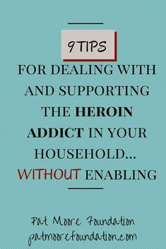 9 Tips for Dealing with and Supporting the Heroin Addict in Your Household without Enabling Addiction Quotes, Addiction Help, Addiction Recovery, Drug Intervention, Loving An Addict, Codependency Recovery, Overcoming Addiction, Recovering Addict, Lack Of Empathy