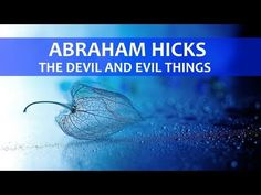 Beliefs about the devil and evil things , Abraham Hicks - YouTube