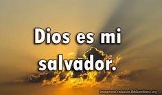 Es mi Salvador http://imagenescristianas.bibliaenlinea.org/imagenes-cristianas-dios-es-mi-salvador/