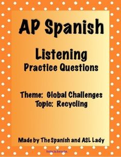 FREE AP Spanish exam test prep Listening questions for the following video about recycling: https://www.youtube.com/watch?v=EAQSlu2NLEs