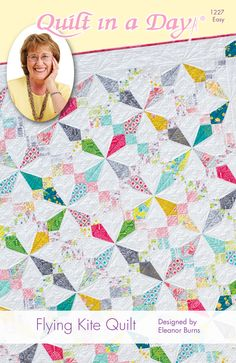Flying Kite Quilt: Eleanor Signature Quilt Pattern 735272012276 - Quilt in a Day Books Lap Quilts, Scrappy Quilts, Quilting Projects, Quilting Designs, Quilting Tips, Quilt Design, Quilting Tutorials, Sewing Tutorials, Layer Cake Quilts