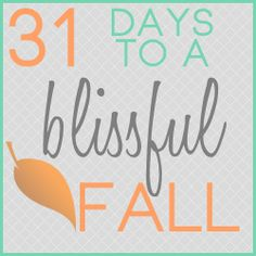 31 Days to a Blissful Fall  | from My Blissful Space #write31days  Identifying priorities, taking control of your time, and being able to enjoy fall in all its glory!