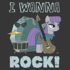 I WANNA ROCK! Tee Design by xkappax.deviantart.com on @deviantART Maud Pie x Tom