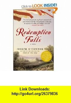 Redemption Falls A Novel Joseph OConnor , ISBN-10: 1416553177  ,  , ASIN: B003E7EWTQ , tutorials , pdf , ebook , torrent , downloads , rapidshare , filesonic , hotfile , megaupload , fileserve